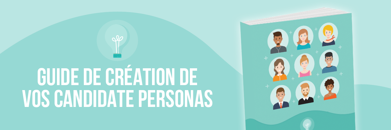 Guide création Candidate personas