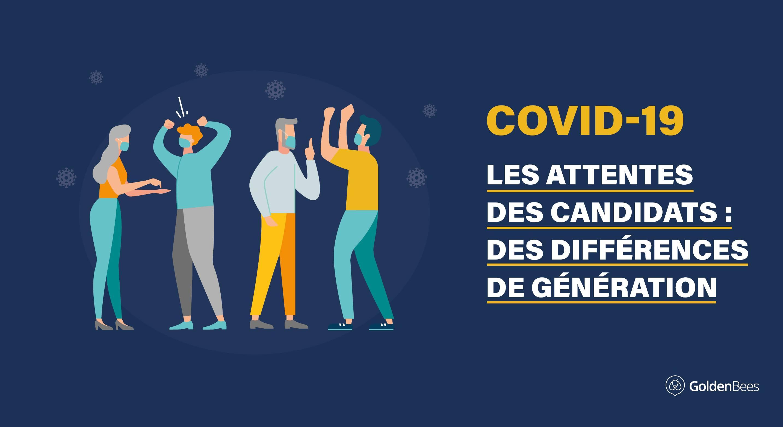 Covid-19 - Les attentes des candidats - Des différences de génération