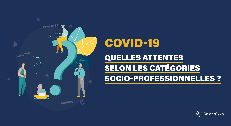 Covid-19 - Quelles attentes selon les CSP
