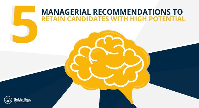 5 managerial recommendations to retain candidates with high potential