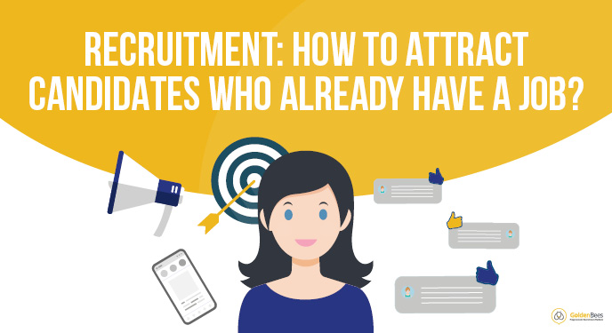 Recruitment - how to attract candidates who already have a job