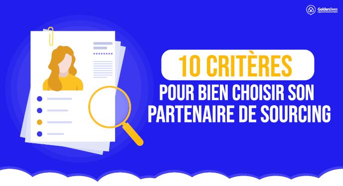 10 critères pour bien choisir son partenaire de sourcing