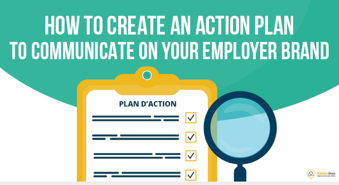 How to create an action plan to communicate on your employer brand
