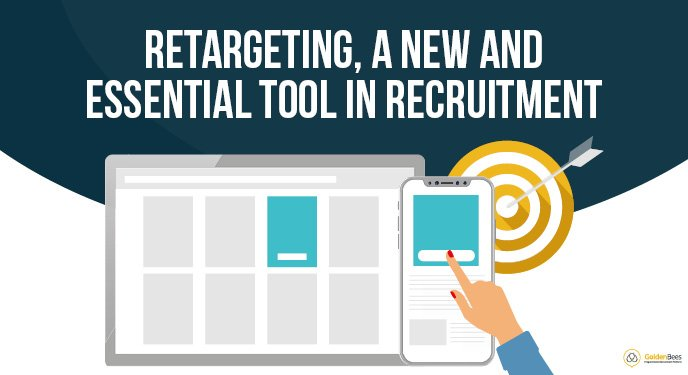 Retargeting, a new and essential tool in recruitment