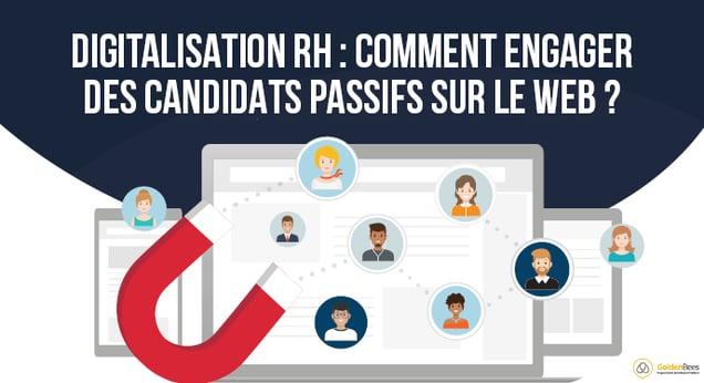 Comment engager des candidats passifs sur le web