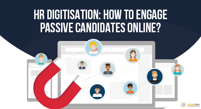 HR digitisation: how to engage passive candidates online?